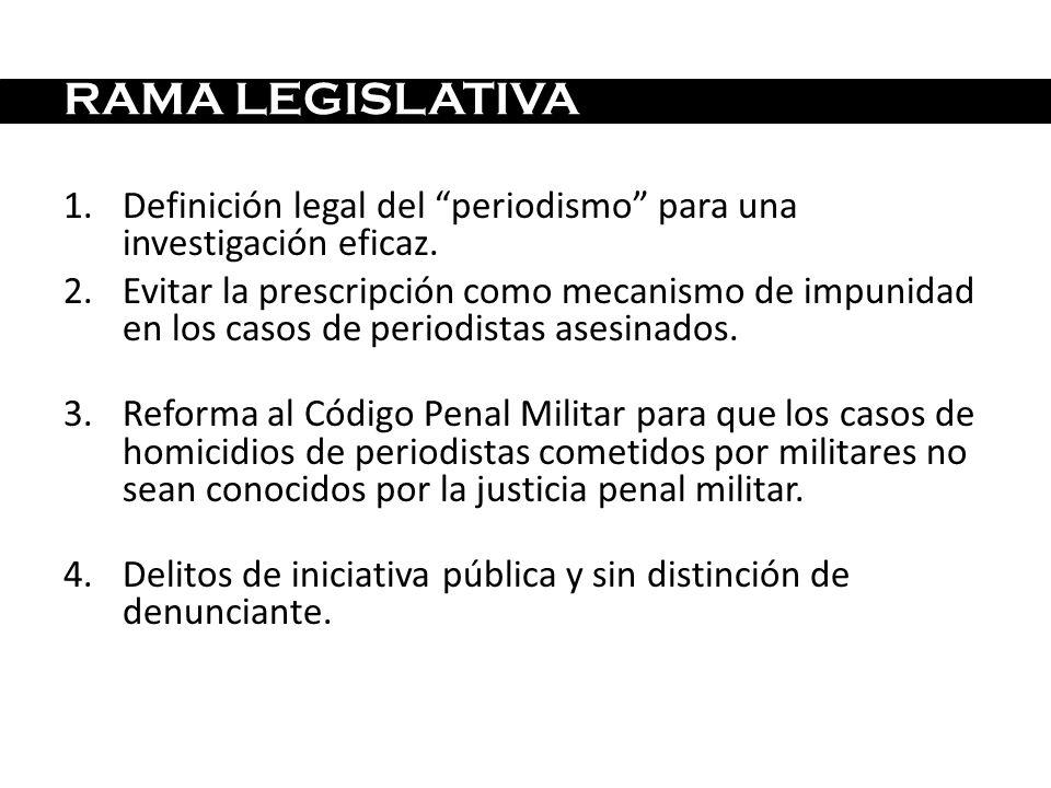 RAMA LEGISLATIVA Definición legal del periodismo para una investigación eficaz.
