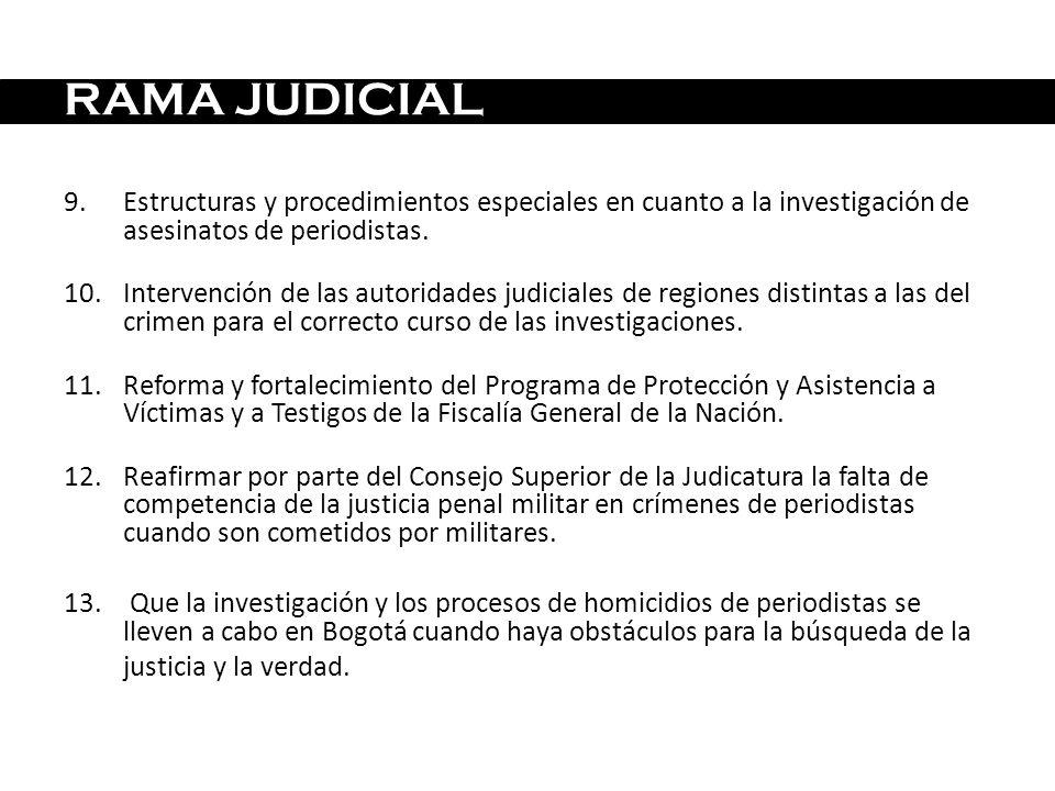 RAMA JUDICIAL Estructuras y procedimientos especiales en cuanto a la investigación de asesinatos de periodistas.