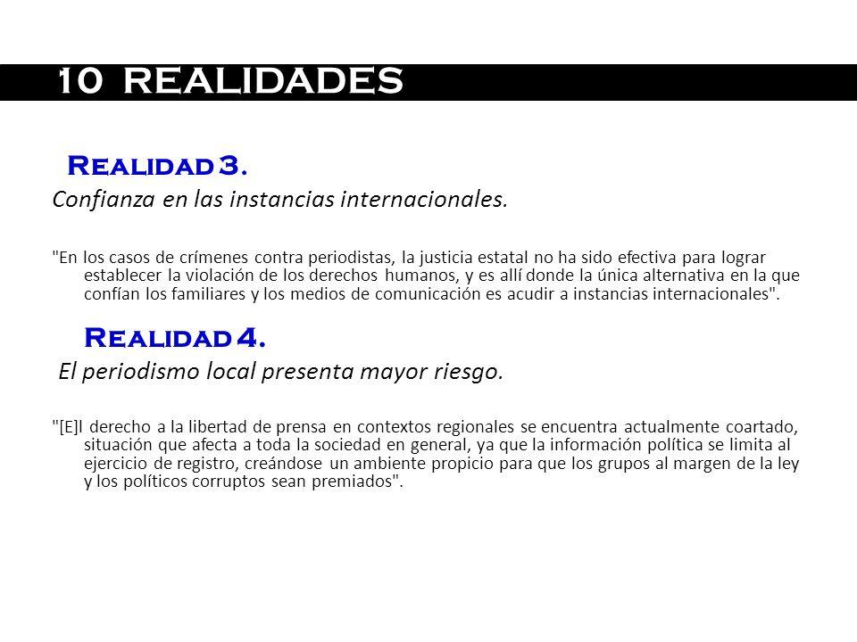 10 REALIDADES Realidad 3. Confianza en las instancias internacionales.