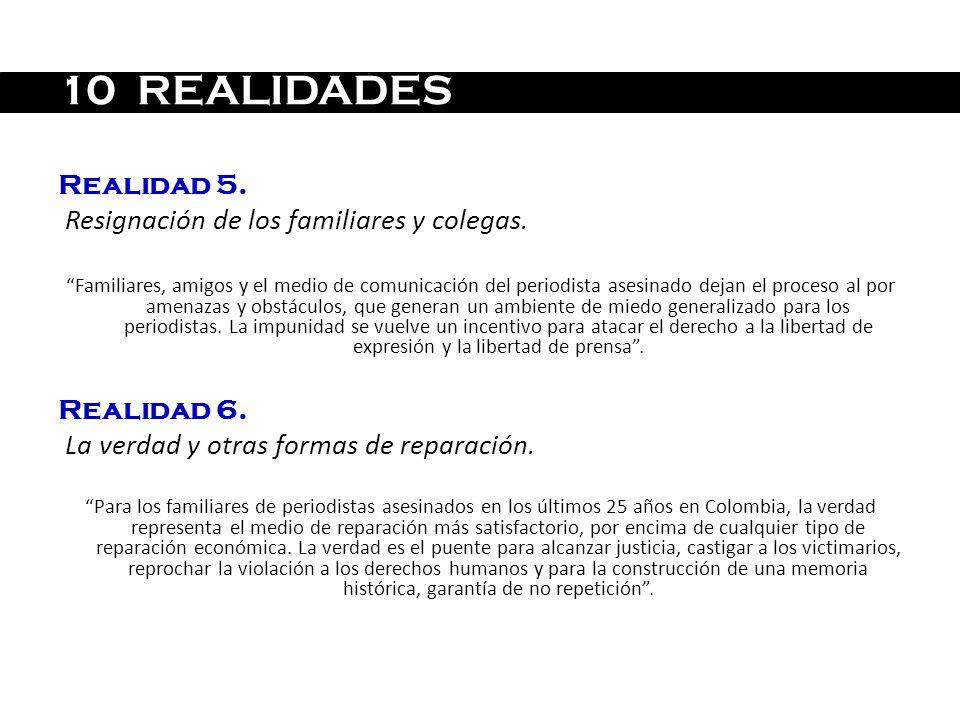 10 REALIDADES Realidad 5. Resignación de los familiares y colegas.