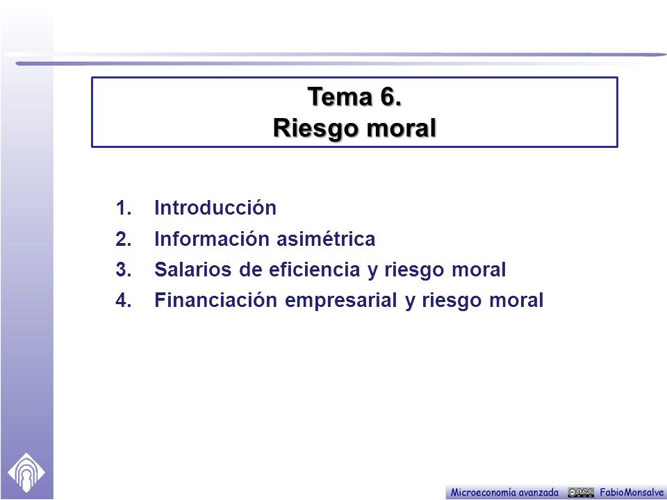 Tema 6. Riesgo moral Introducción Información asimétrica