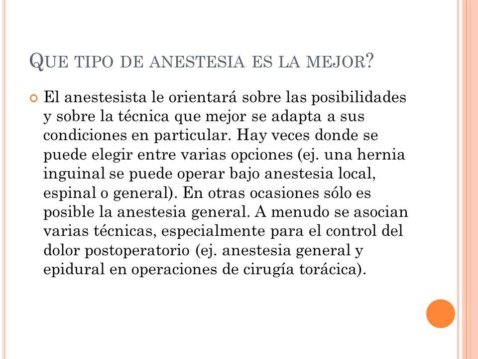 Que tipo de anestesia es la mejor