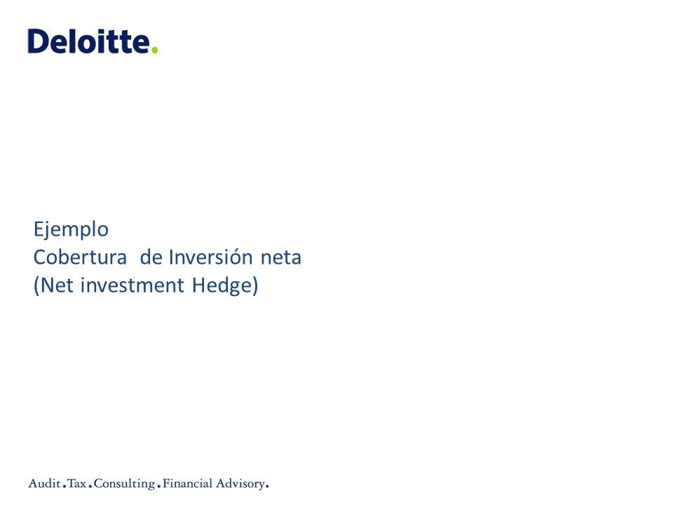 Ejemplo Cobertura de Inversión neta (Net investment Hedge)