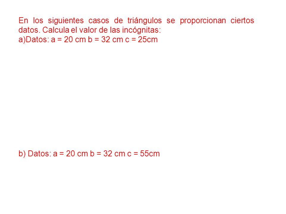 En los siguientes casos de triángulos se proporcionan ciertos datos