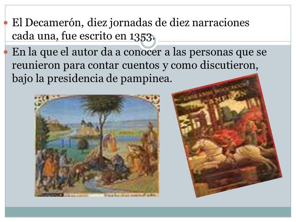 El Decamerón, diez jornadas de diez narraciones cada una, fue escrito en 1353.
