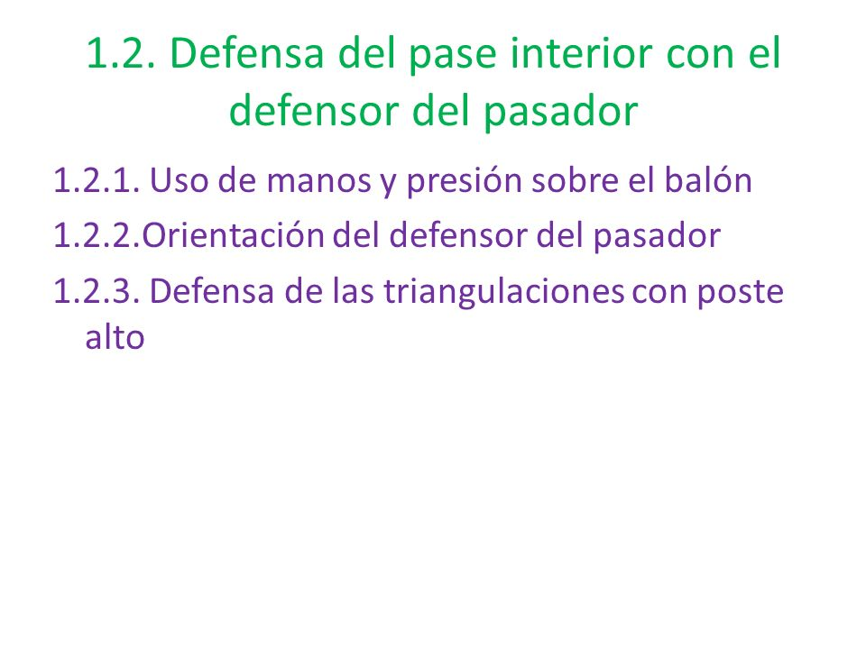 1.2. Defensa del pase interior con el defensor del pasador