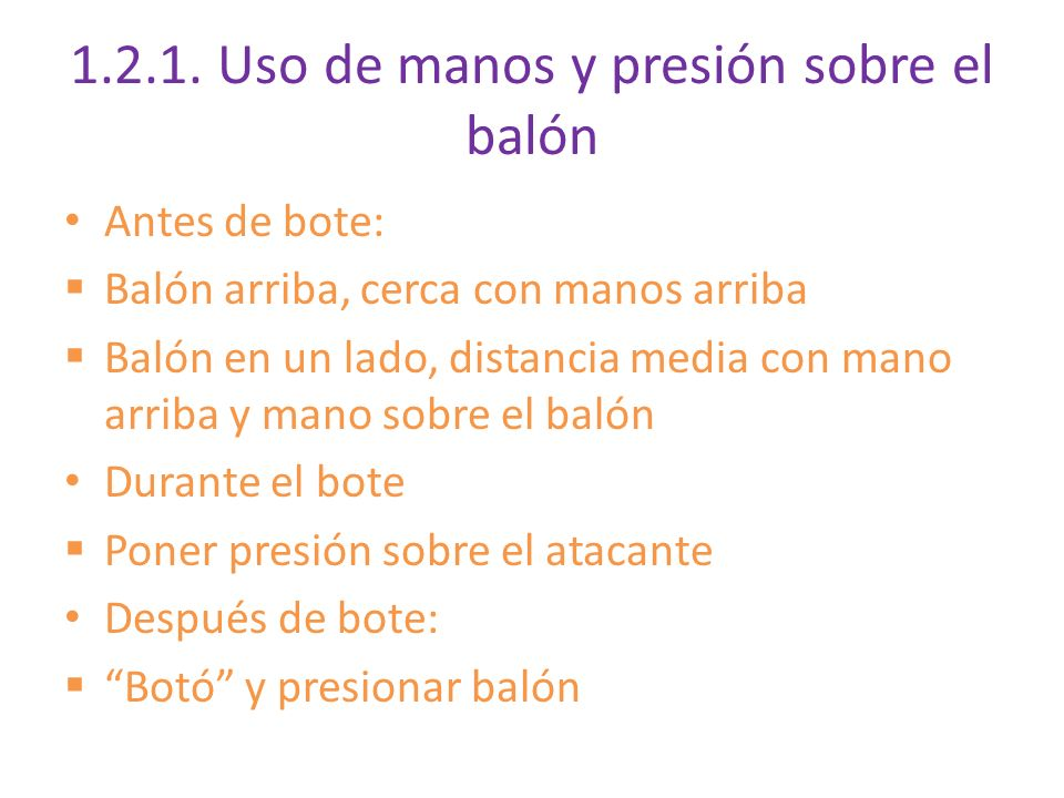 1.2.1. Uso de manos y presión sobre el balón