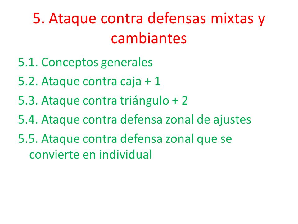 5. Ataque contra defensas mixtas y cambiantes