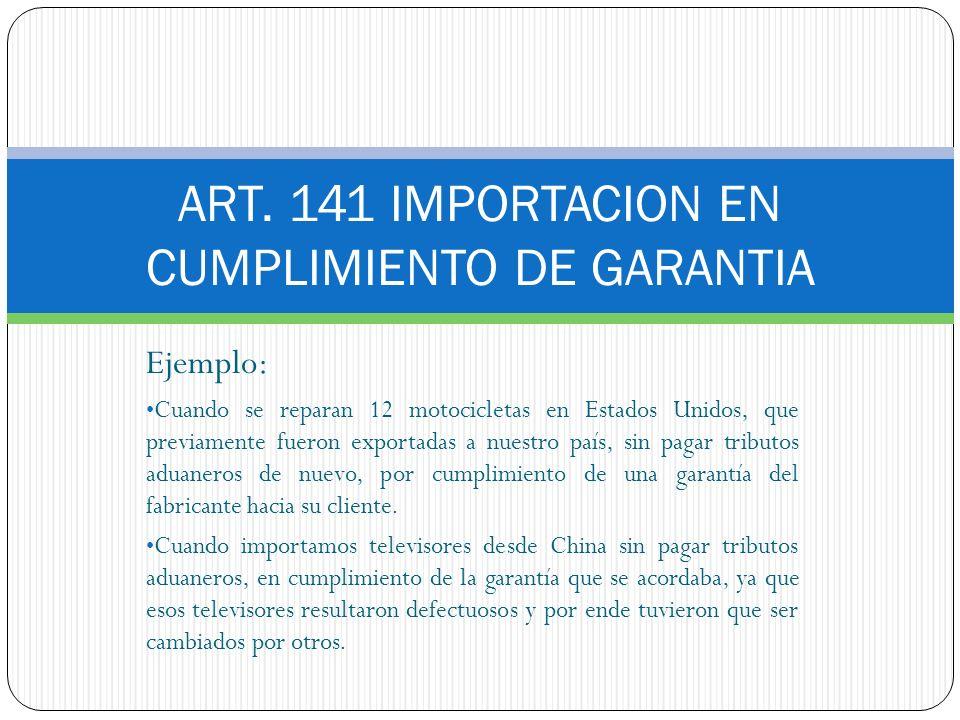 ART. 141 IMPORTACION EN CUMPLIMIENTO DE GARANTIA