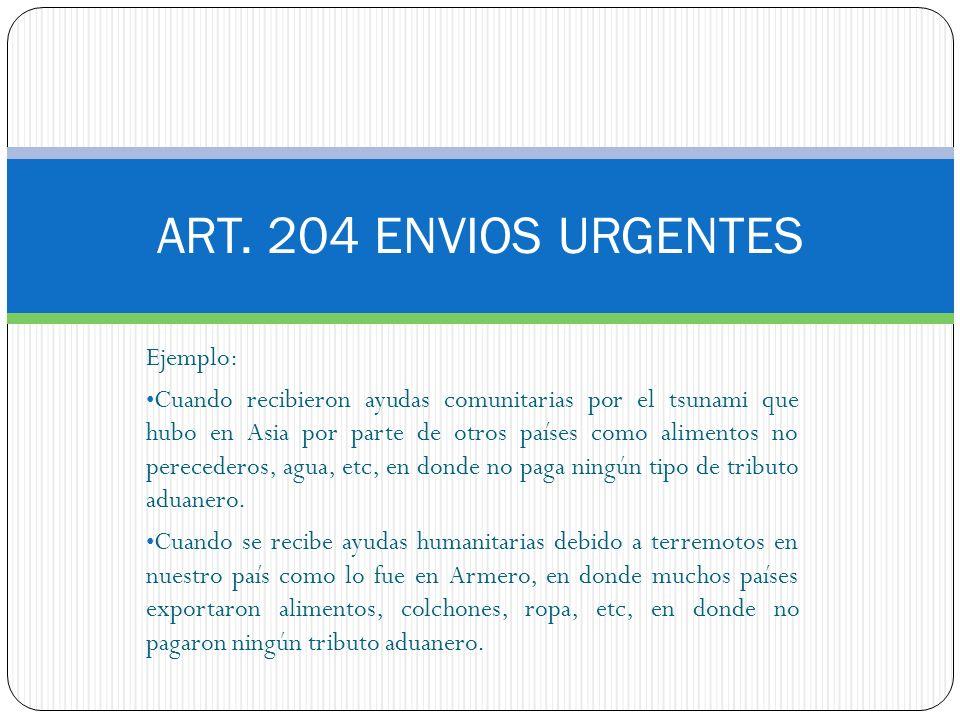 ART. 204 ENVIOS URGENTES Ejemplo: