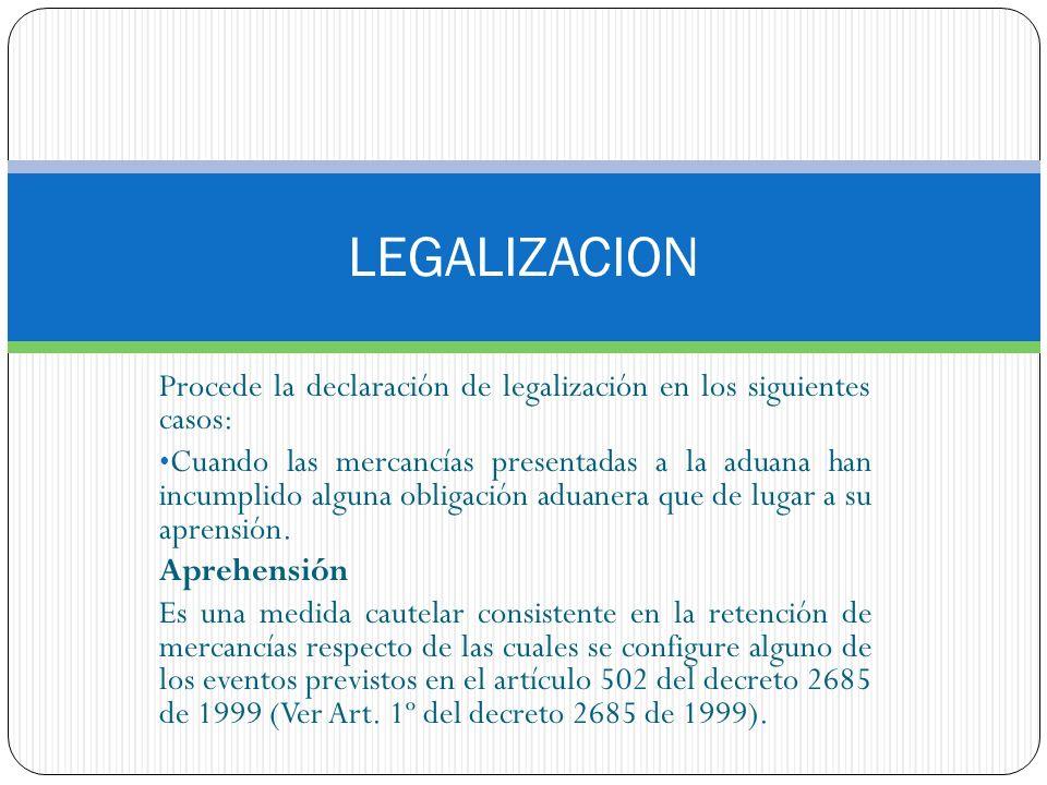LEGALIZACION Procede la declaración de legalización en los siguientes casos: