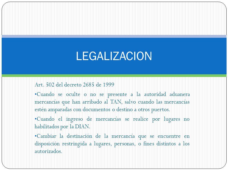 LEGALIZACION Art. 502 del decreto 2685 de 1999