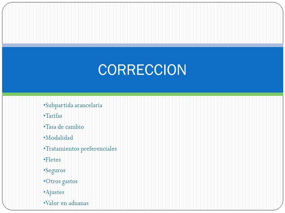 CORRECCION Subpartida arancelaria Tarifas Tasa de cambio Modalidad