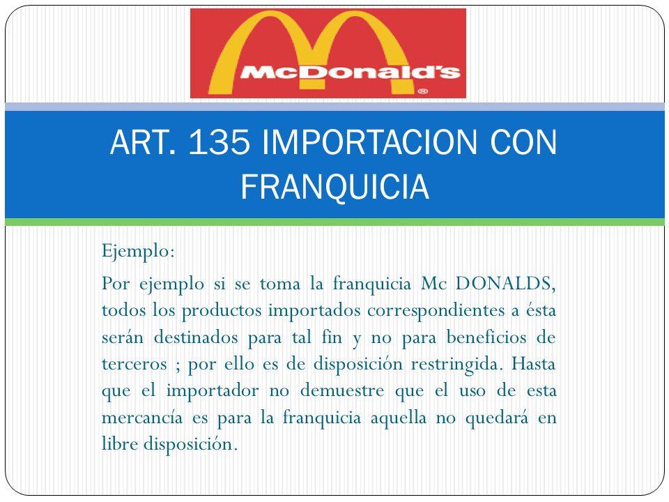 ART. 135 IMPORTACION CON FRANQUICIA