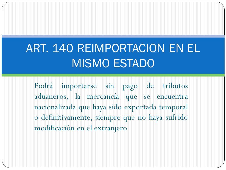 ART. 140 REIMPORTACION EN EL MISMO ESTADO