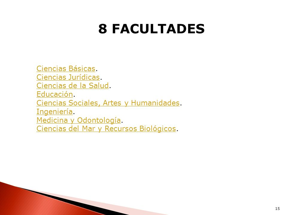 8 FACULTADES Ciencias Básicas. Ciencias Jurídicas.