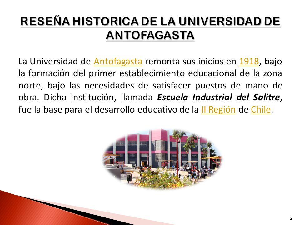 RESEÑA HISTORICA DE LA UNIVERSIDAD DE ANTOFAGASTA