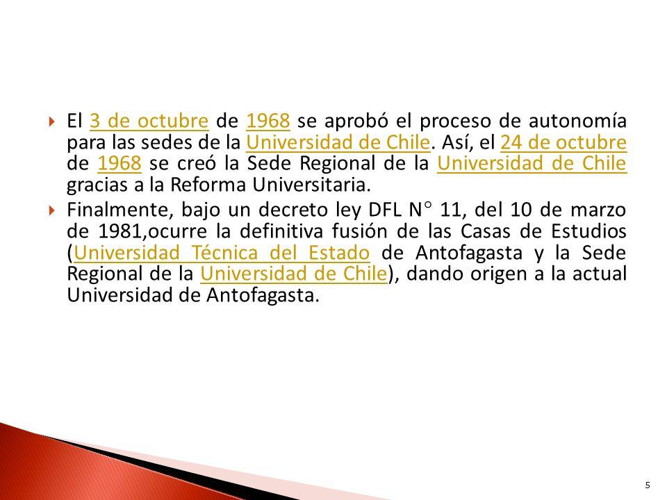 El 3 de octubre de 1968 se aprobó el proceso de autonomía para las sedes de la Universidad de Chile. Así, el 24 de octubre de 1968 se creó la Sede Regional de la Universidad de Chile gracias a la Reforma Universitaria.