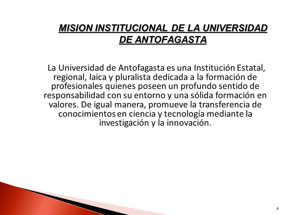 MISION INSTITUCIONAL DE LA UNIVERSIDAD DE ANTOFAGASTA