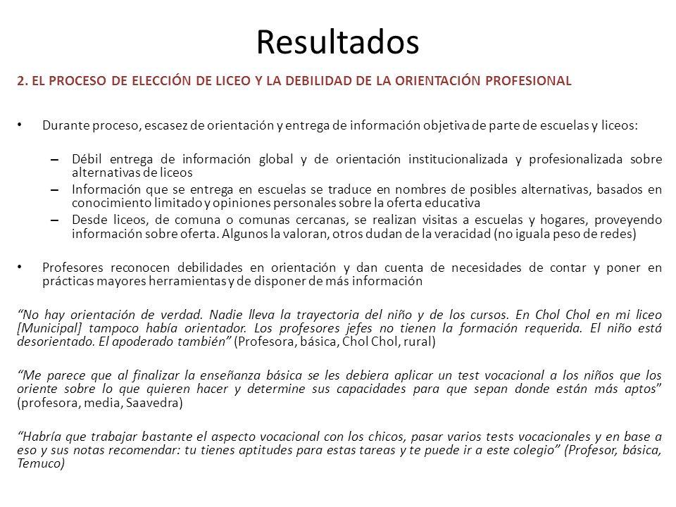 Resultados 2. EL PROCESO DE ELECCIÓN DE LICEO Y LA DEBILIDAD DE LA ORIENTACIÓN PROFESIONAL.