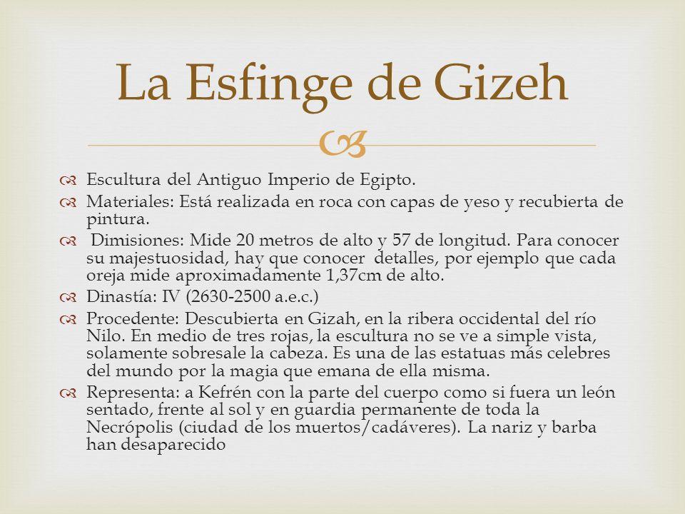 La Esfinge de Gizeh Escultura del Antiguo Imperio de Egipto.