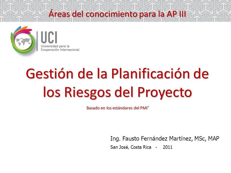 Áreas del conocimiento para la AP III Gestión de la Planificación de los Riesgos del Proyecto Basado en los estándares del PMI®