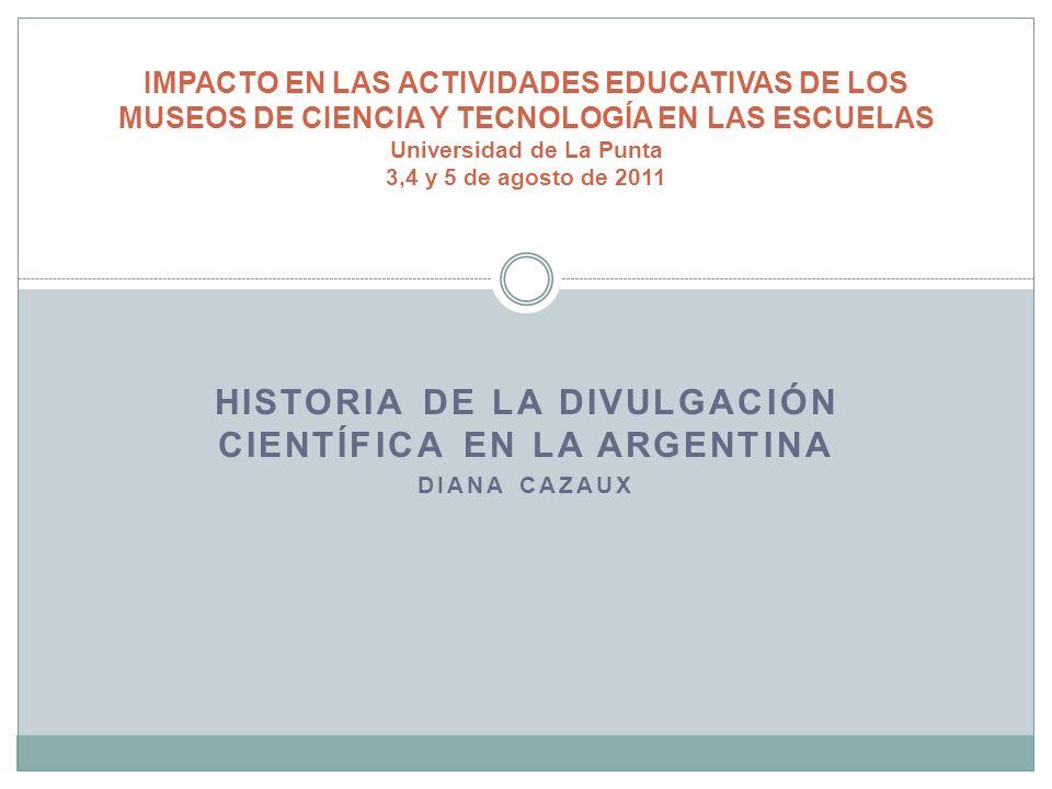 Historia de la divulgación científica en la Argentina Diana Cazaux