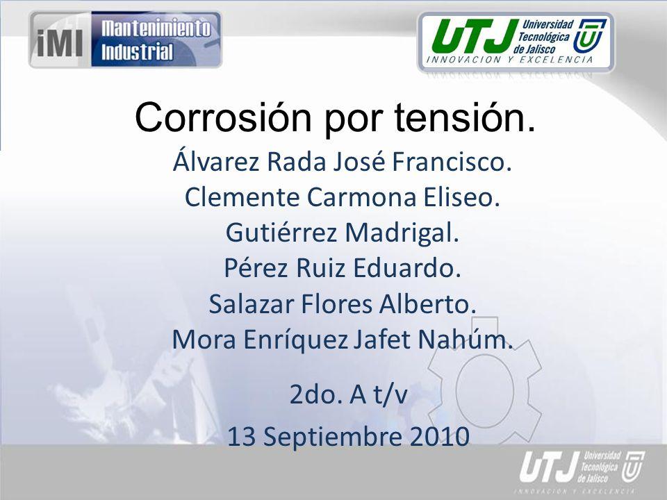 Corrosión por tensión. Álvarez Rada José Francisco.