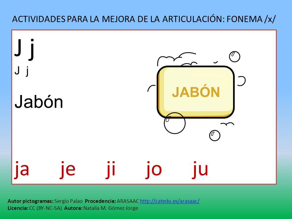 ACTIVIDADES PARA LA MEJORA DE LA ARTICULACIÓN: FONEMA /x/