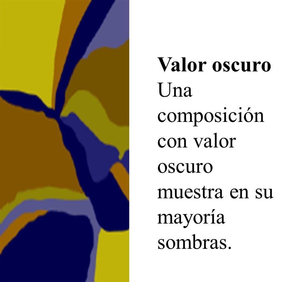 Valor oscuro Una composición con valor oscuro muestra en su mayoría sombras.