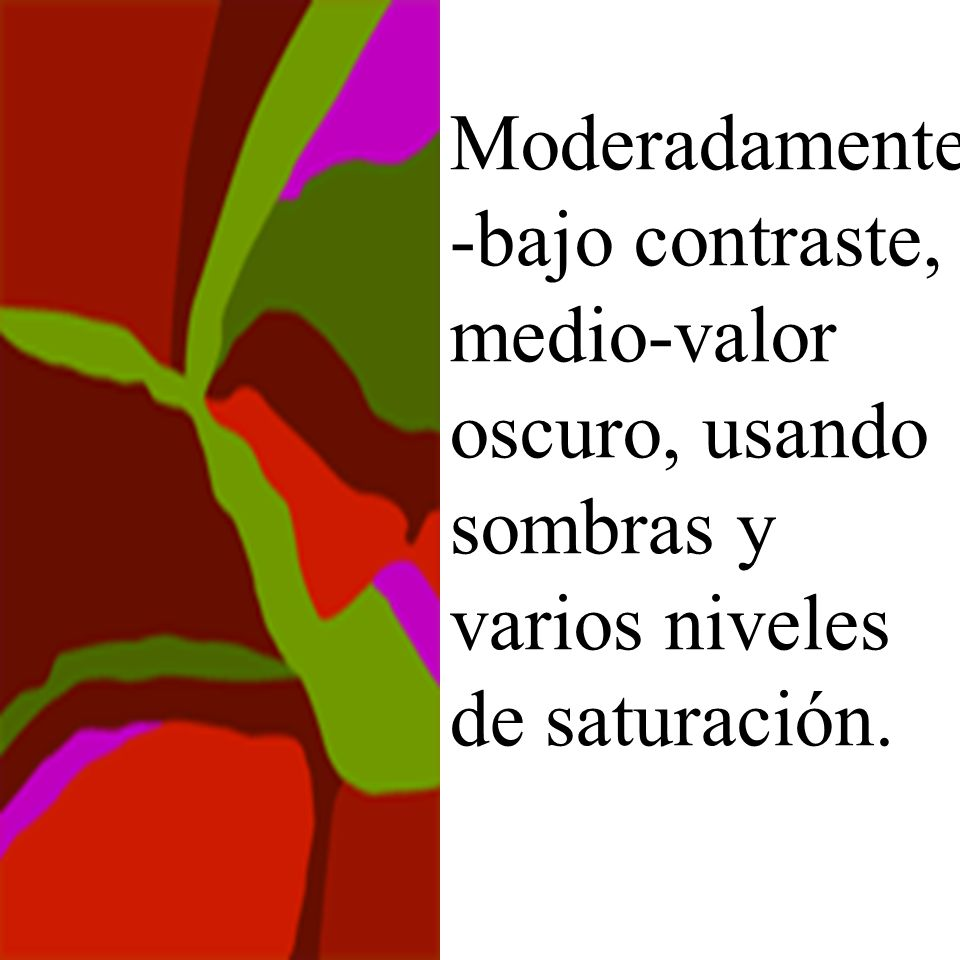 Moderadamente-bajo contraste, medio-valor oscuro, usando sombras y varios niveles de saturación.