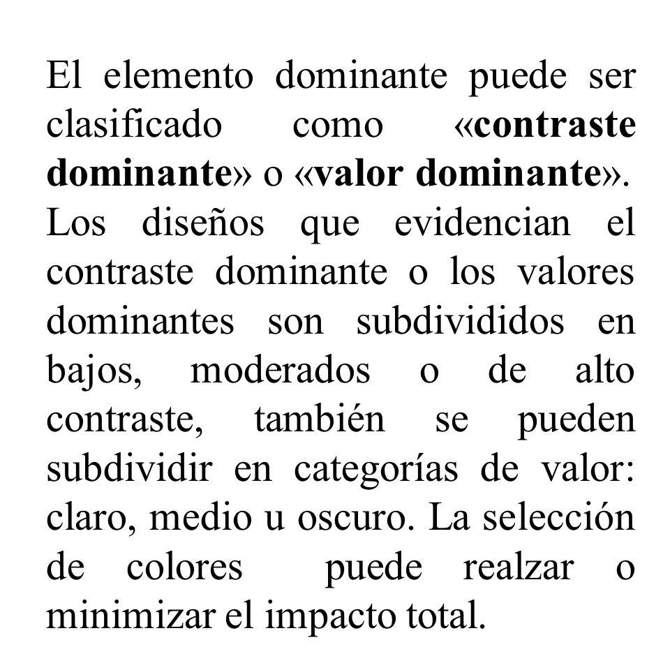 El elemento dominante puede ser clasificado como «contraste dominante» o «valor dominante».