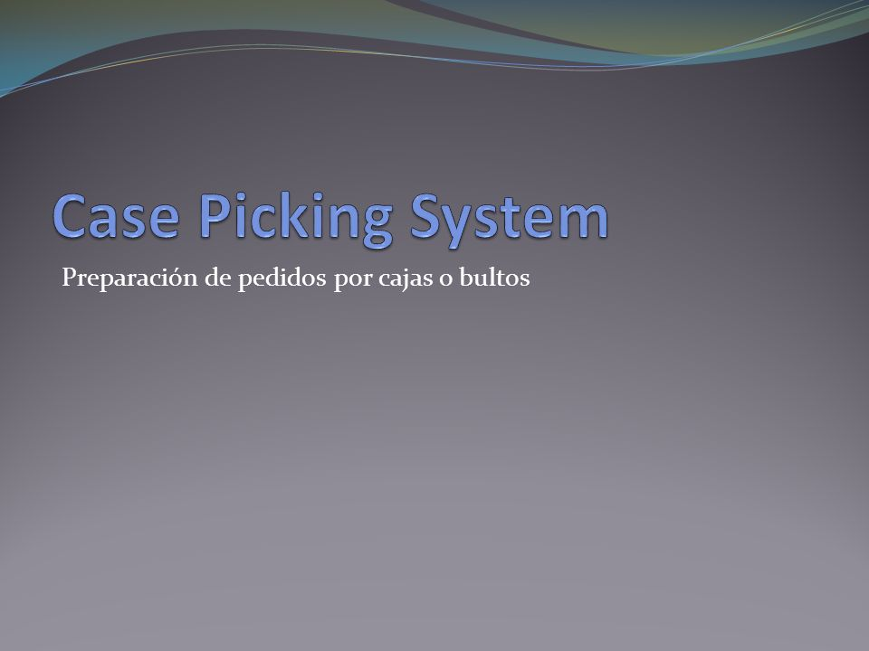 Case Picking System Preparación de pedidos por cajas o bultos