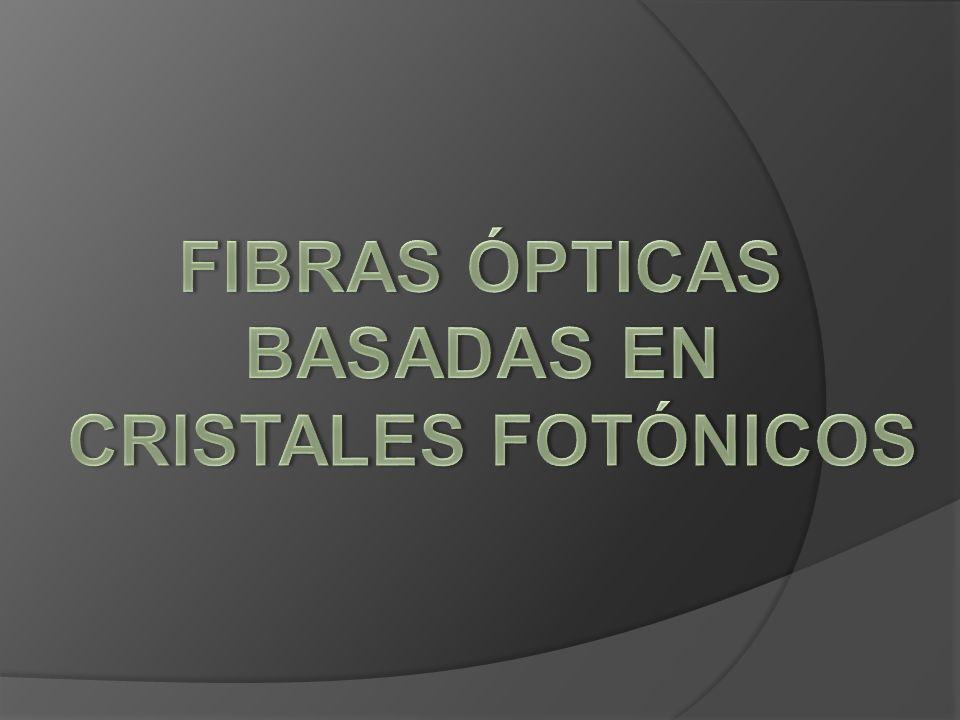 FIBRAS ÓPTICAS BASADAS EN CRISTALES FOTÓNICOS