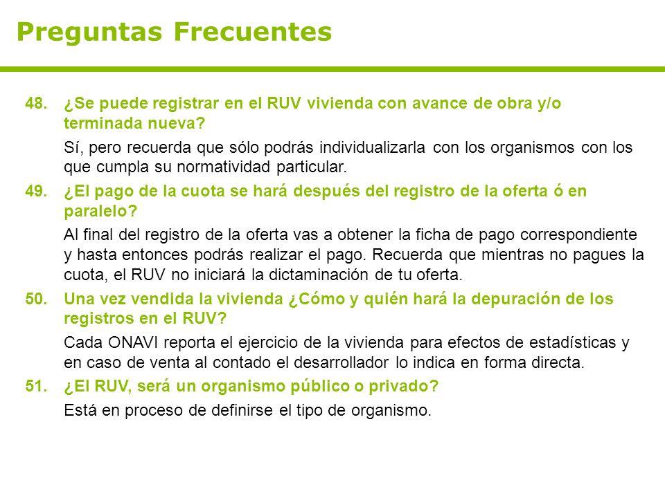 Preguntas Frecuentes ¿Se puede registrar en el RUV vivienda con avance de obra y/o terminada nueva