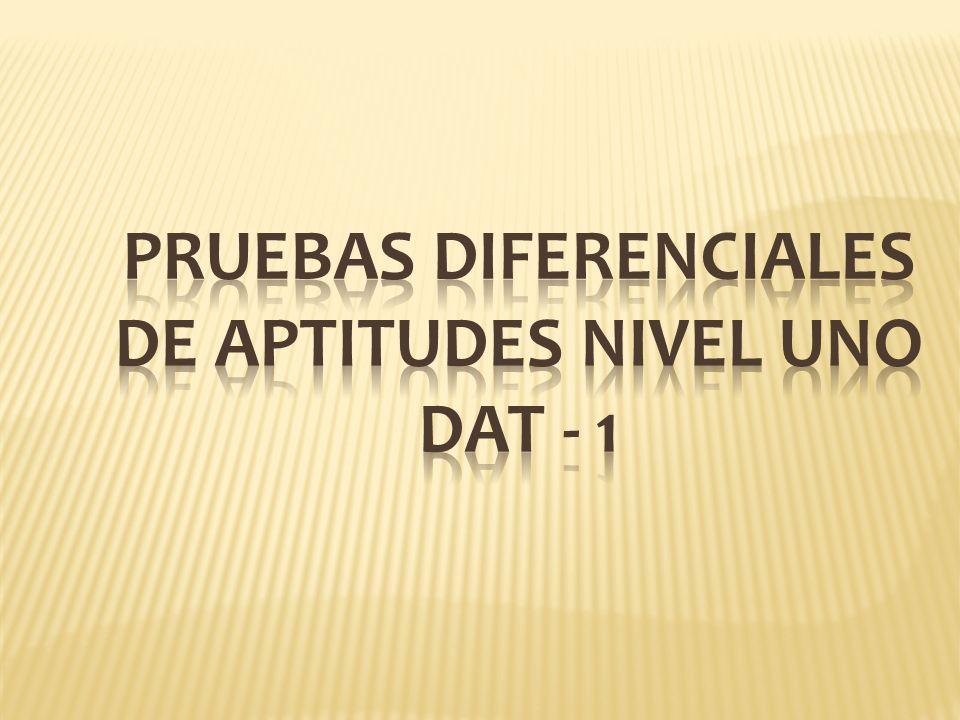 Pruebas Diferenciales de Aptitudes Nivel Uno DAT - 1