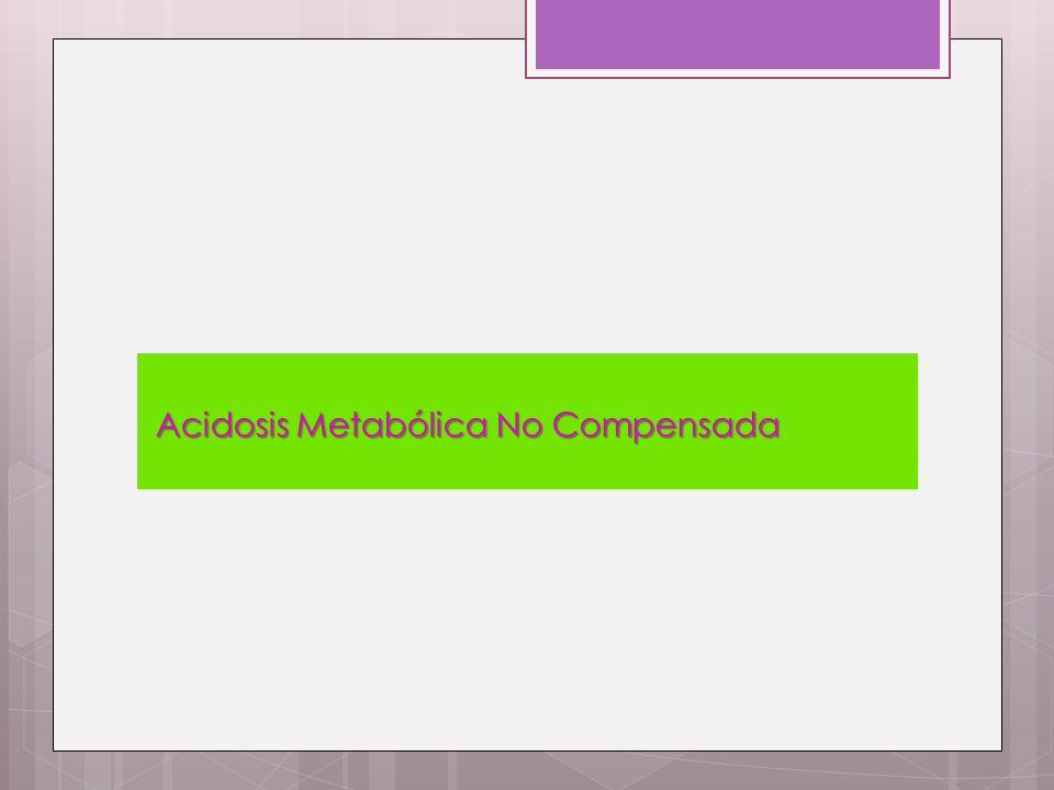 Acidosis Metabólica No Compensada