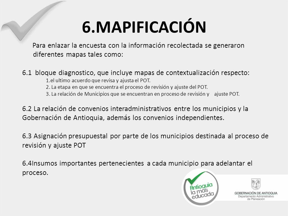 6.MAPIFICACIÓN Para enlazar la encuesta con la información recolectada se generaron diferentes mapas tales como: