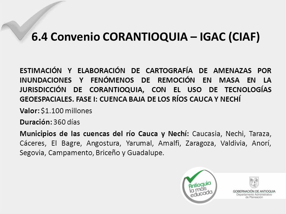 6.4 Convenio CORANTIOQUIA – IGAC (CIAF)