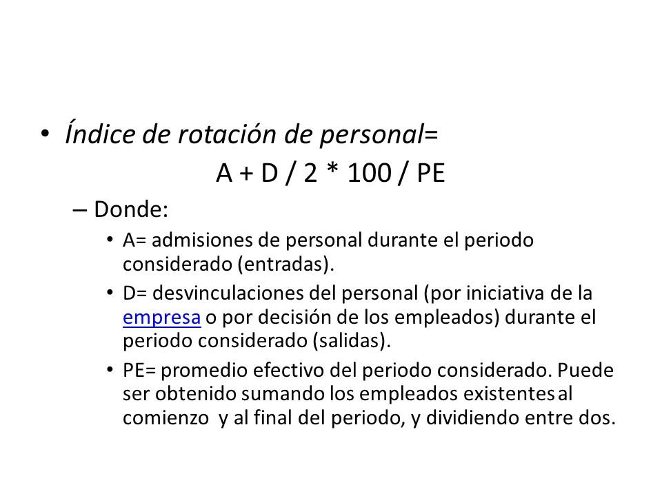 Índice de rotación de personal= A + D / 2 * 100 / PE