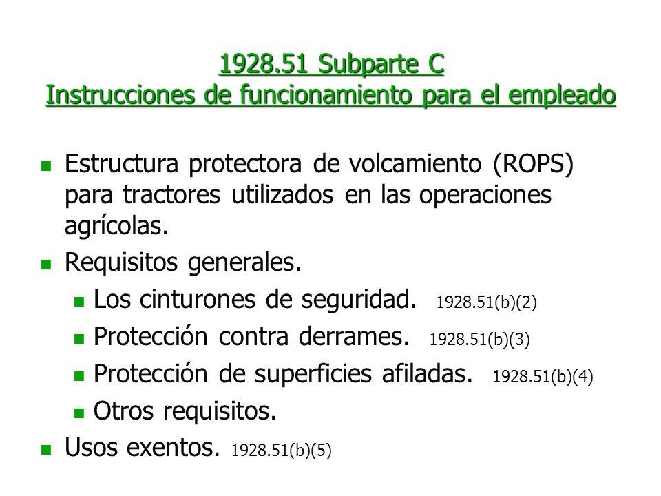 1928.51 Subparte C Instrucciones de funcionamiento para el empleado