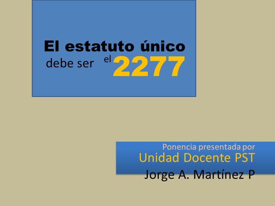 Ponencia presentada por Unidad Docente PST Jorge A. Martínez P