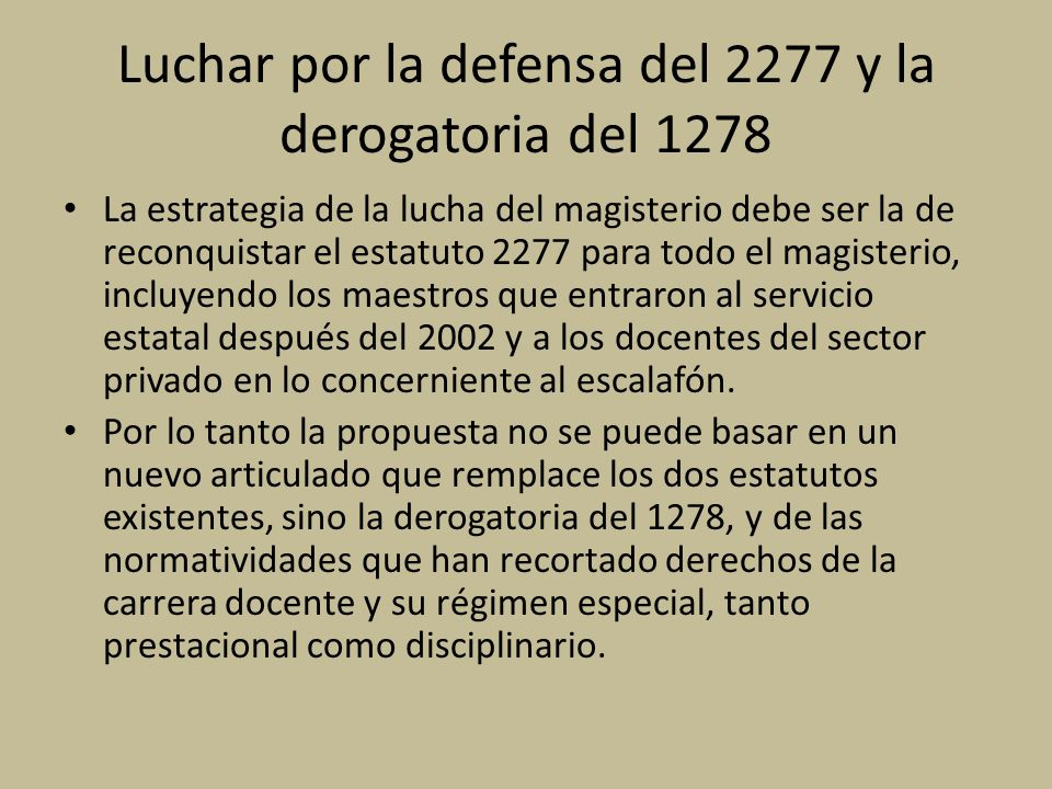 Luchar por la defensa del 2277 y la derogatoria del 1278