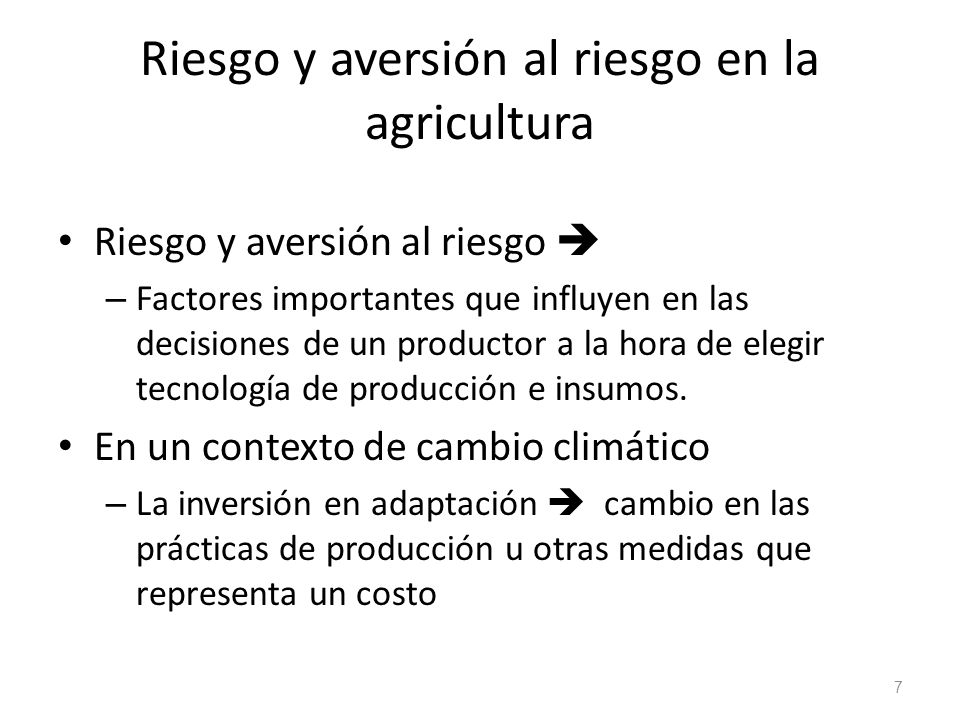 Riesgo y aversión al riesgo en la agricultura