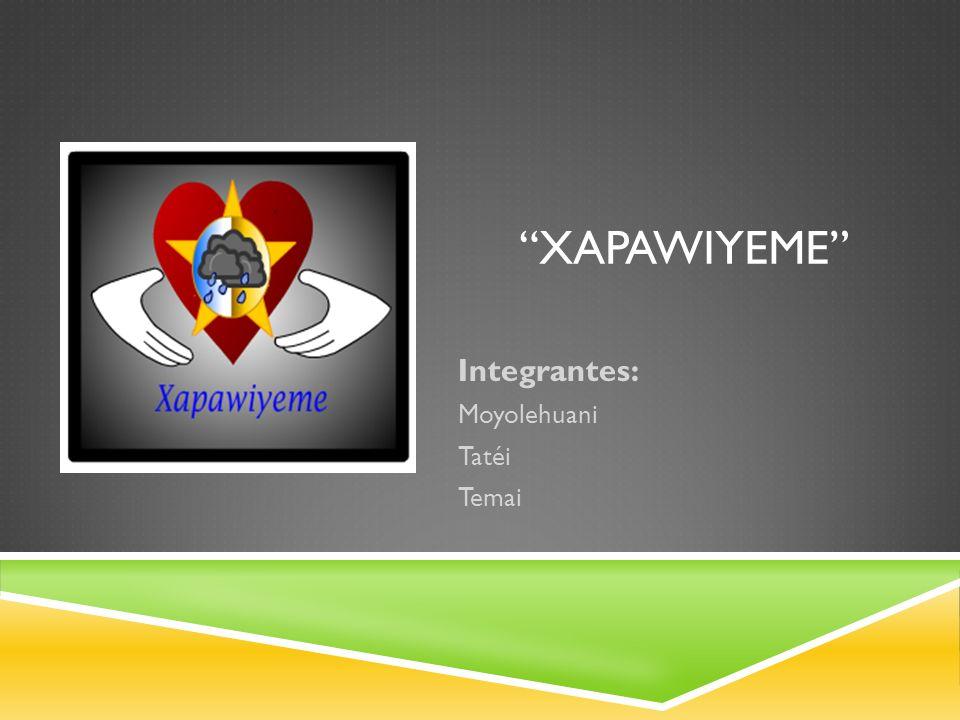Integrantes: Moyolehuani Tatéi Temai