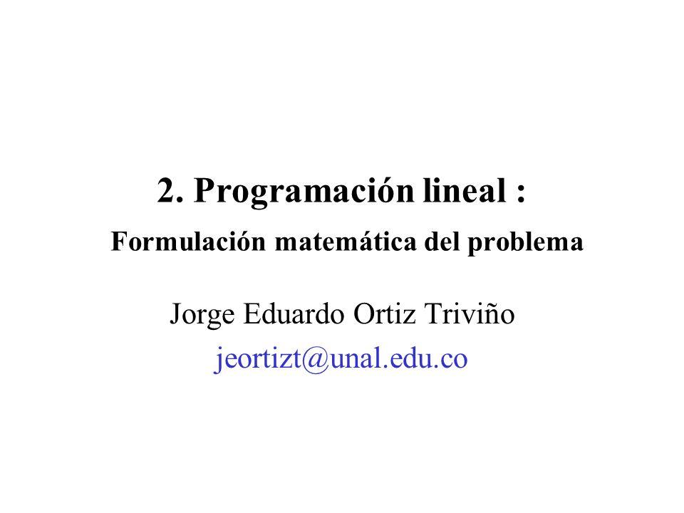 2. Programación lineal : Formulación matemática del problema