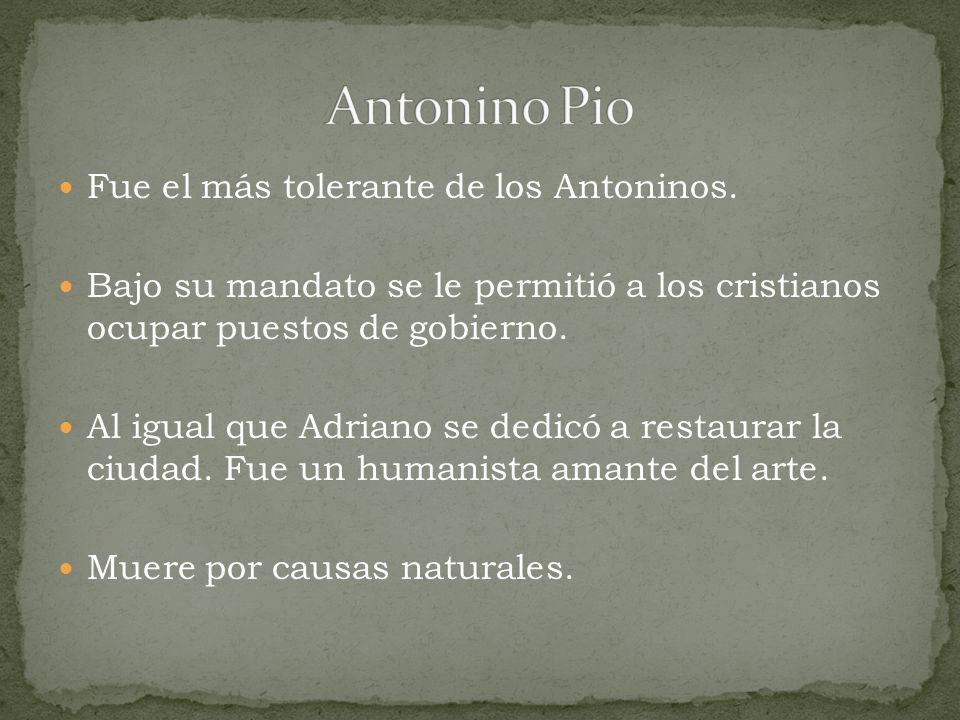 Antonino Pio Fue el más tolerante de los Antoninos.
