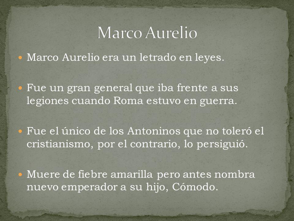 Marco Aurelio Marco Aurelio era un letrado en leyes.