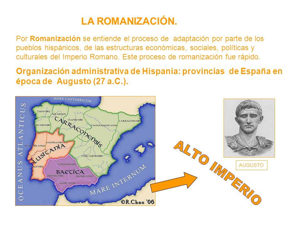 ALTO IMPERIO LA ROMANIZACIÓN.