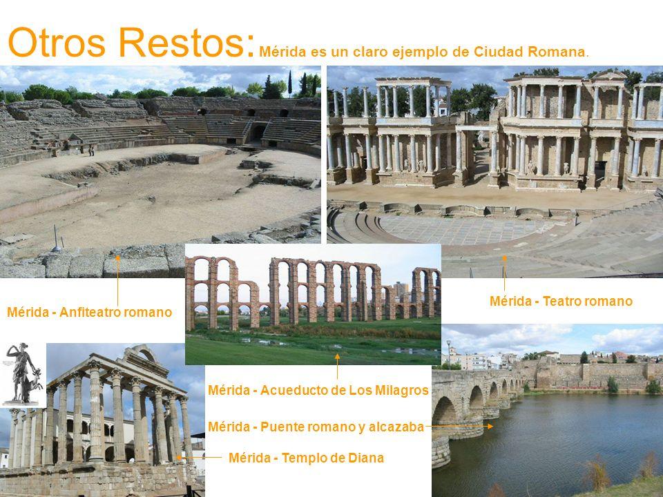 Otros Restos: Mérida es un claro ejemplo de Ciudad Romana.
